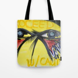 Proceed W/ Caution Tote Bag