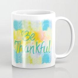 Be Thankful Coffee Mug