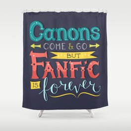 Fanfic is Forever Shower Curtain