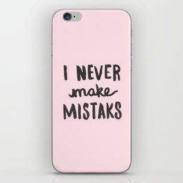 I Never Make Mistaks - Typography Pink iPhone Skin