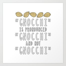 Funny Gnocchi Italian Pasta Foodie Gift For Chefs Art Print