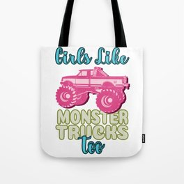 Even girls like monster trucks truck Tote Bag