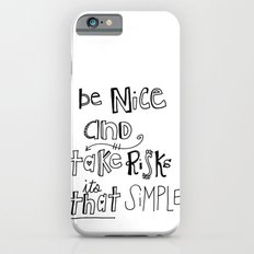 Nice + Risks = Happiness  Slim Case iPhone 6s