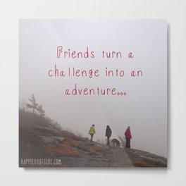 Friends turn a challenge into an adventure. Metal Print