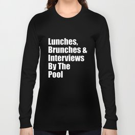 lunches brunches and interviews by the pool hipster t-shirts Long Sleeve T-shirt