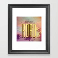 Always On The Road Framed Art Print