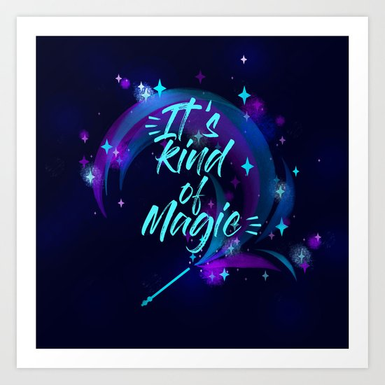 Kind of a Magic ! Art Print