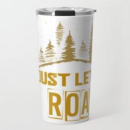 Just Let Me Roam Travel Mug
