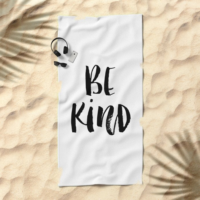 Be Kind watercolor modern black and white minimalist typography home room wall decor Beach Towel