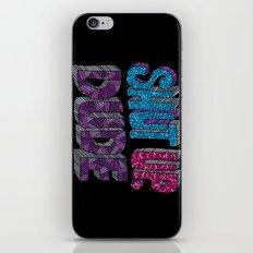 Shut up, Dude. iPhone & iPod Skin