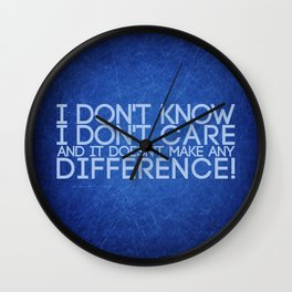 Don't Know Don't Care Wall Clock