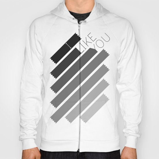 I Like You Graphik: Alternate Hoody