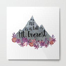 TBR Is Mt Everest Metal Print