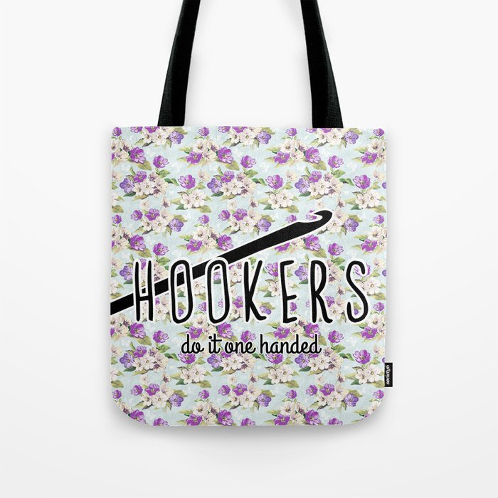 1b3349b7 hookers do it one handed funny crochet Tote Bag by hellohappy | Society6
