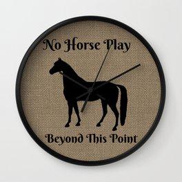 No Horseplay Wall Clock