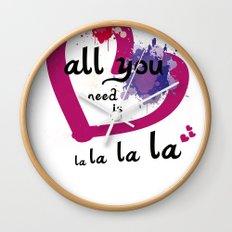 All you need is la la la la Wall Clock