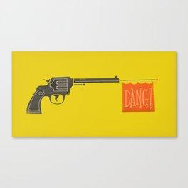 Dang is the new Bang Canvas Print
