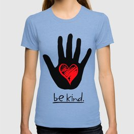 Be Kind - A Message of Peace and Love T-shirt