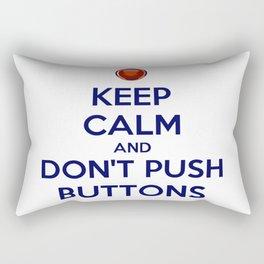 Keep Calm And Don't Push Buttons Rectangular Pillow