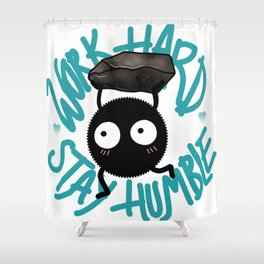 SOOT SPRITE - Work Hard, Stay Humble Shower Curtain