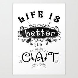 beter - Funny Cat Saying Art Print