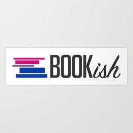 Bisexual, Bookish, and Proud Art Print