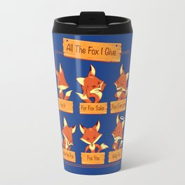 All The Fox I Give Travel Mug
