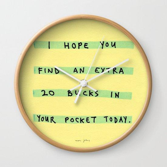 I hope you find an extra 20 bucks Wall Clock