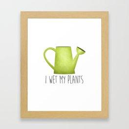 I Wet My Plants Framed Art Print