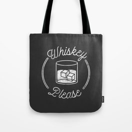 Whiskey Please 2 Tote Bag