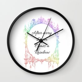 After every Storm Comes a Rainbow Wall Clock