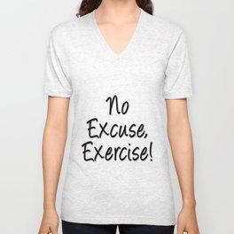 No excuse, exercise Unisex V-Neck