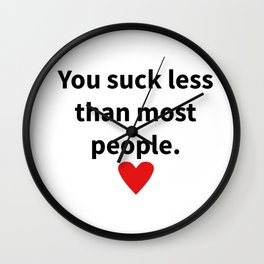 You suck less than most people Wall Clock