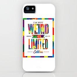 I'm not weird! iPhone Case