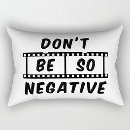 Don't Be So Negative Rectangular Pillow