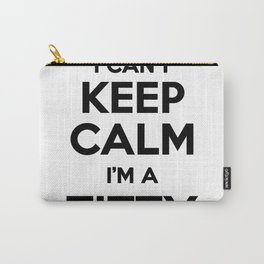 I cant keep calm I am a TITTY Carry-All Pouch
