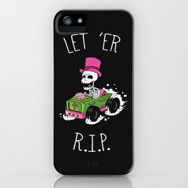 Let 'Er R.I.P. iPhone Case