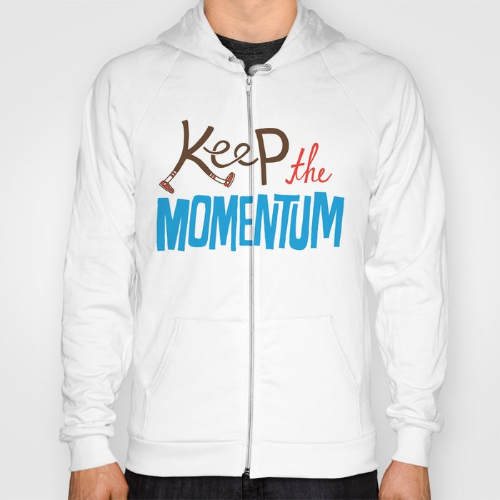 Keep the Momentum! Hoody