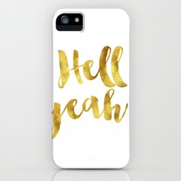 Hell Yeah! iPhone Case
