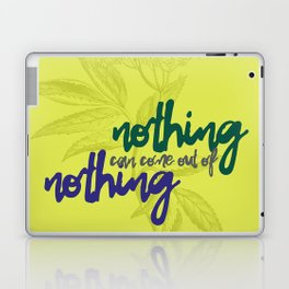 Nothing can come out of nothing Laptop & iPad Skin