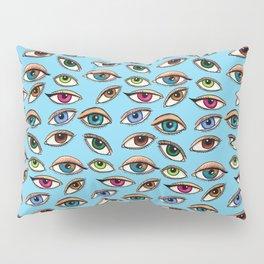 Eye Am Watching You Always Pillow Sham