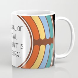 The plural of musical instrument is orchestra Coffee Mug