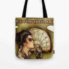 Some People Die for their Art Tote Bag