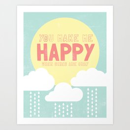 You are my sunshine (2 of 2)- You make me happy Art Print