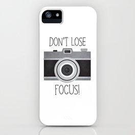 Don't Lose Focus! iPhone Case