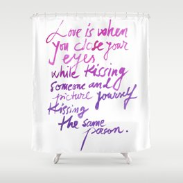 Love quotes Shower Curtain