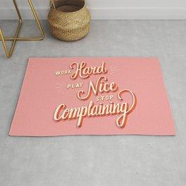 Work hard, play nice, stop complaining Rug
