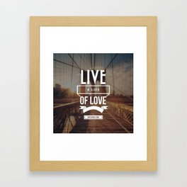 Live a life of love Framed Art Print