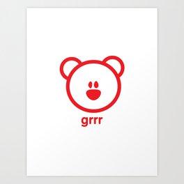 Bear : grrr Art Print