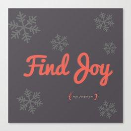 Find Joy Canvas Print
